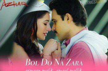 BOL DO NA ZARA Mp3 Song Download