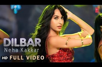 DILBAR Mp3 Song Download