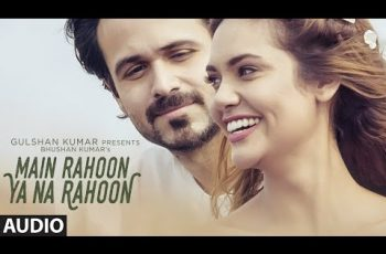 Main Rahoon Ya Na Rahoon Mp3 Song Download