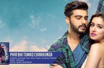 Phir Bhi Tumko Chaahunga Mp3 Song Download