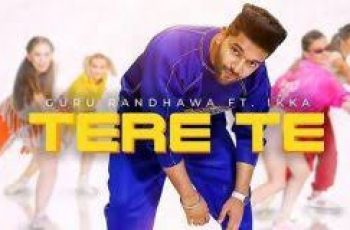 TERE TE Mp3 Song Download