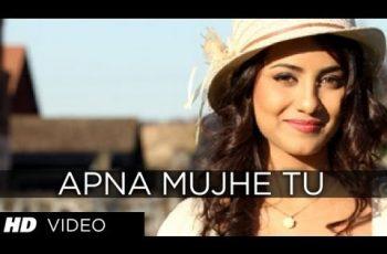 Apnaa Mujhe Tu Lagaa Mp3 Song Download