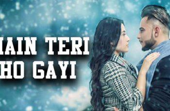 Main Teri Ho Gayi Mp3 Song Download