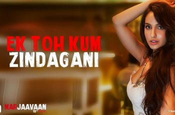 Ek Toh Kum Zindagani Mp3 Song Download