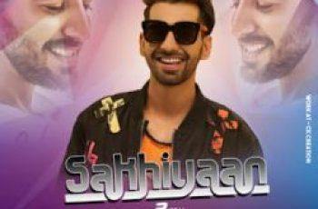SAKHIYAAN Mp3 Song Download