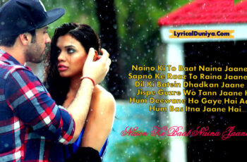 Naino ki jo baate naina jaan hain Mp3 Song Download