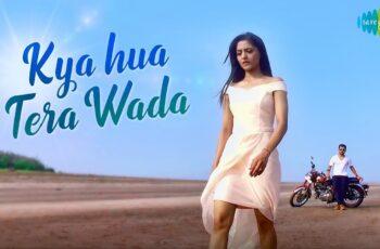 Kya Hua Tera Wada Mp3 Song Download