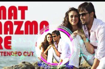 MAT AAZMA RE Mp3 Song Download