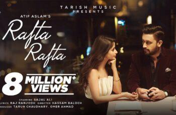 Rafta Rafta Atif Aslam New Mp3 Song Download